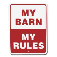 My Barn My Rules Sign